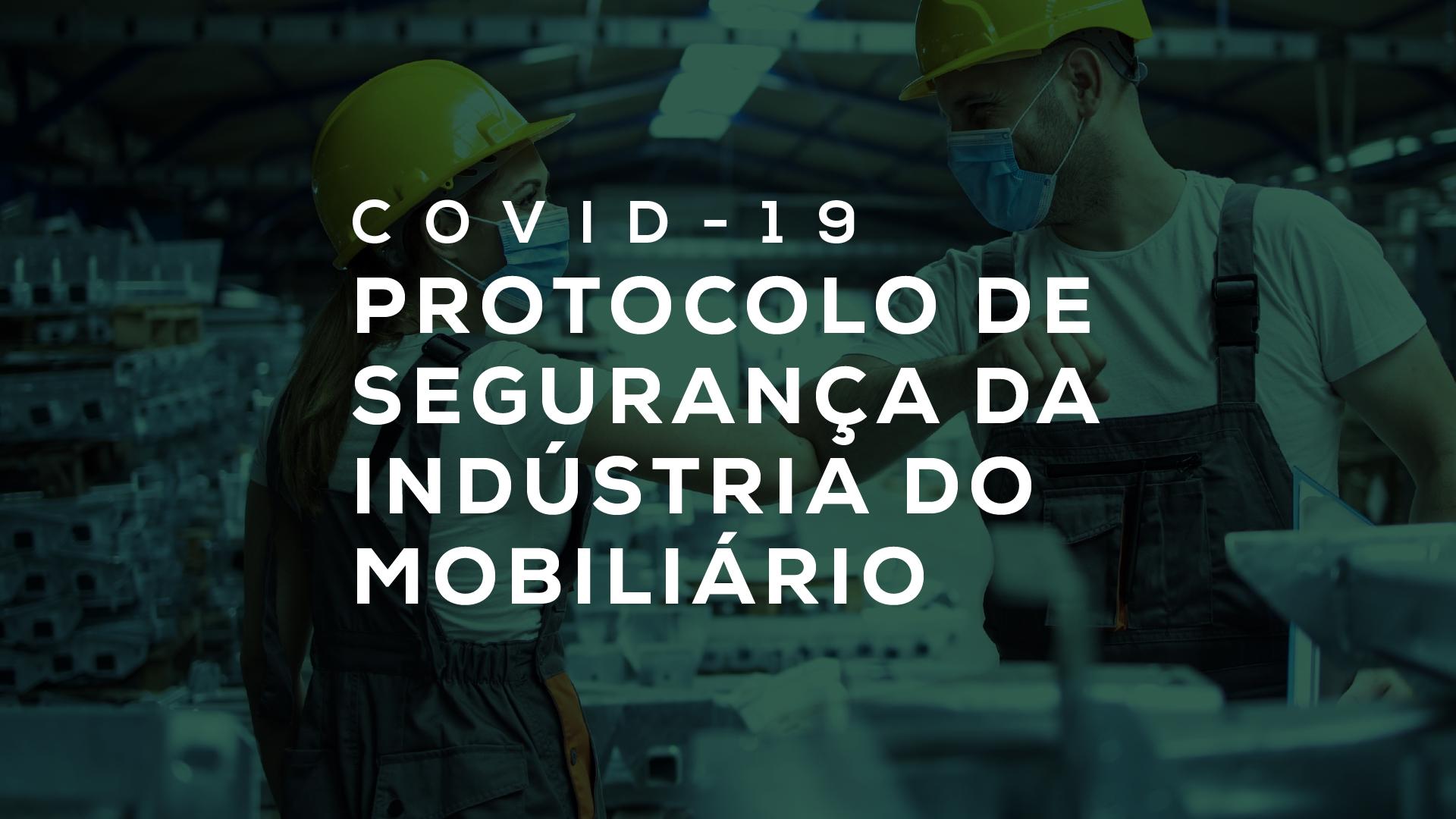acervo_covid 04. Protocolo de Seguranca Atividades da Industria do Mobiliario