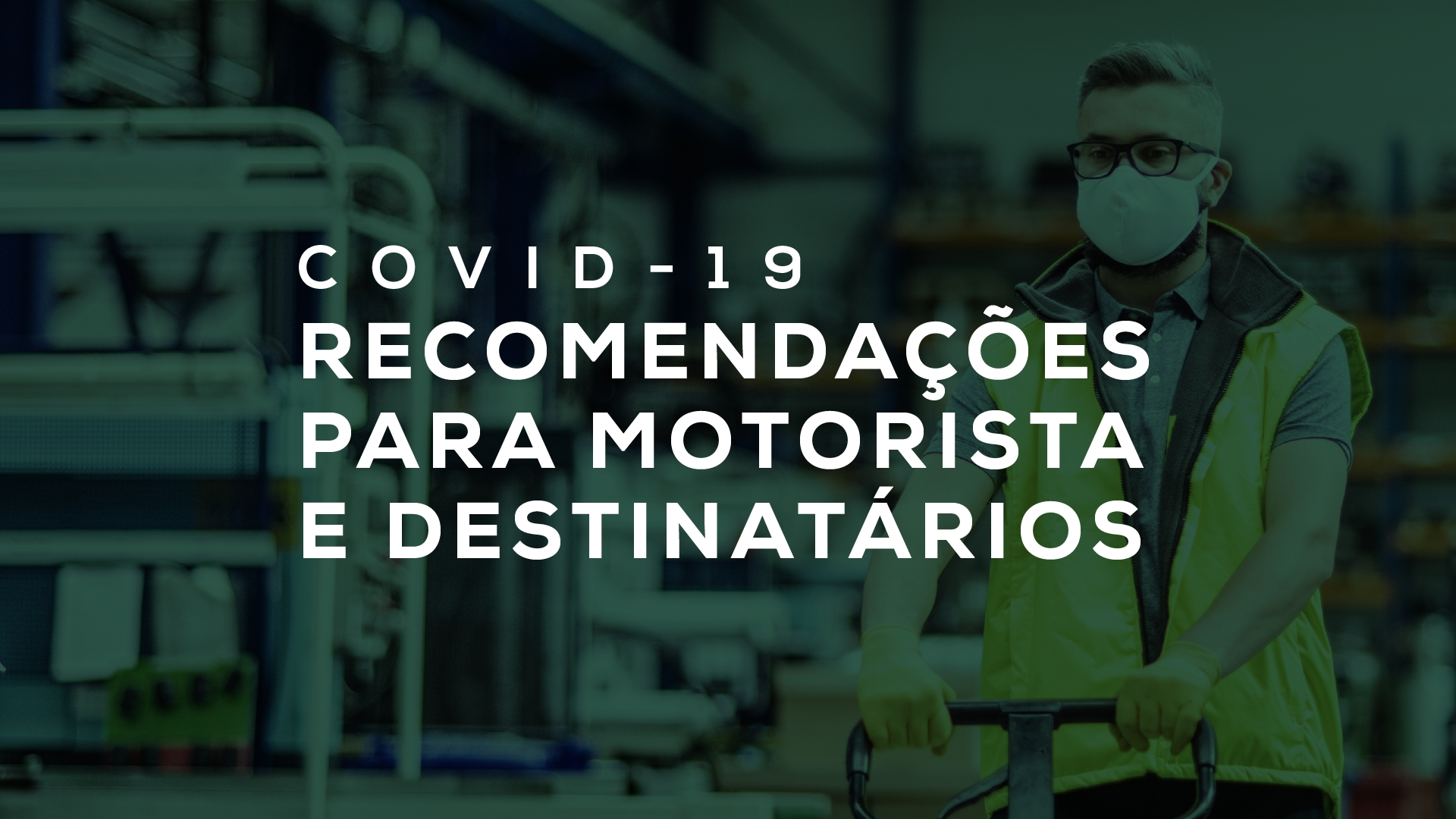 acervo_covid 06. RECOMENDAÇÕES PARA MOTORISTAS E DESTINATÁRIOS