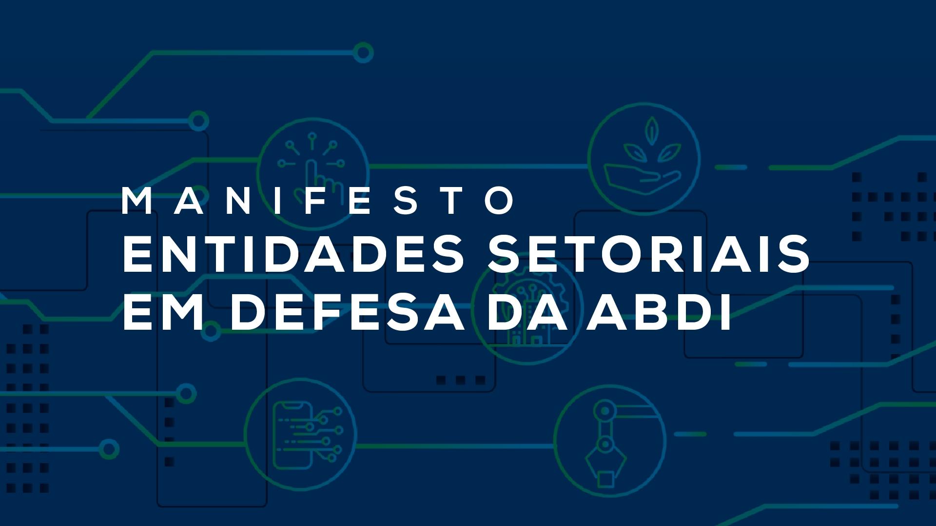 acervo_manifestos 01. Manifesto de Entidades Setoriais em defesa da ABDI