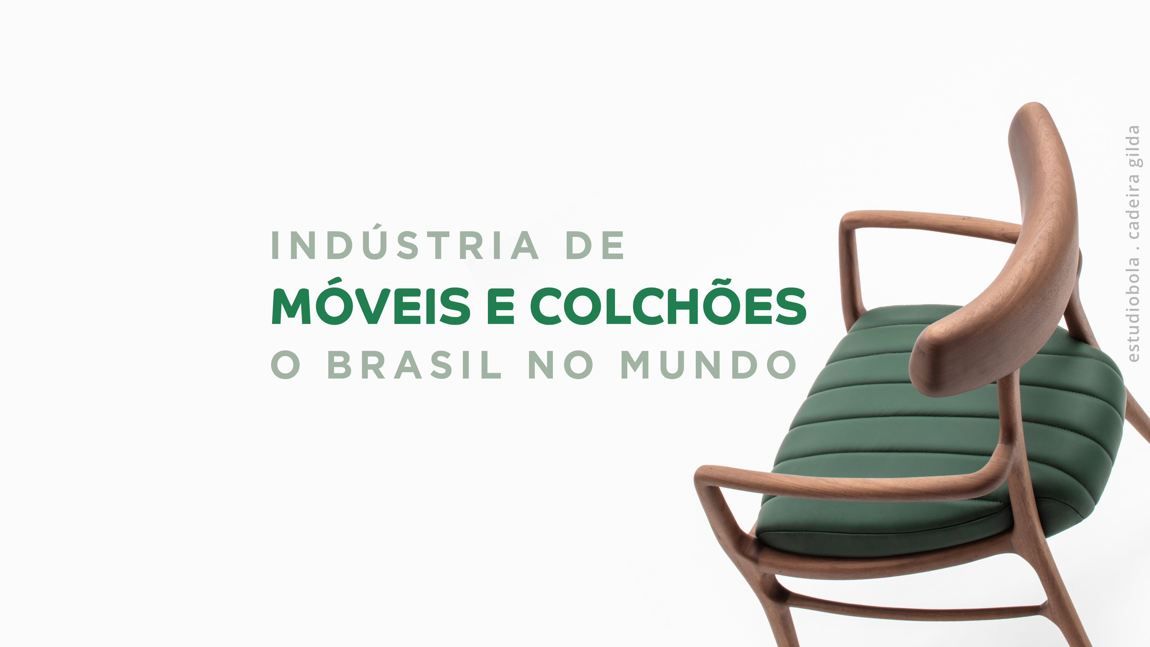 Projeto Brazilian Furniture lança estudo 'Do Brasil para o Mundo' com o consolidado da produção, consumo doméstico e comércio externo de móveis e colchões nacionais